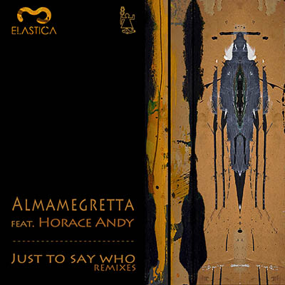 ALMAMEGRETTA-FEAT-HORACE-ANDY-JUST-SAY-WHO-ELASTICA-020.jpg